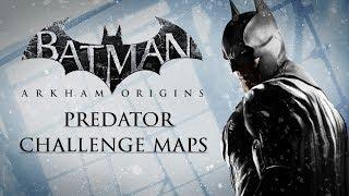 Batman: Arkham Origins –  Predator Challenge Maps (As Batman)