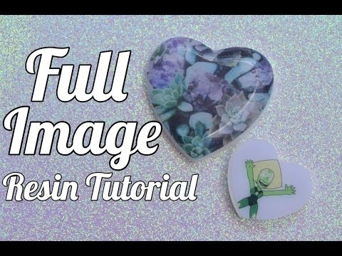 ✾Resin Tutorial: Full Image Resin Pieces