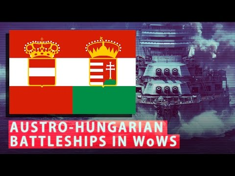 Austro-Hungarian Battleships in World of Warships - Historical Overview and Speculation