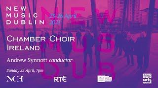 NMD 2021: Chamber Choir Ireland