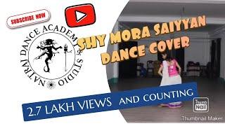 Shy Mora Saiyaan - Dance Cover | Monali Thakur | Meet Bros | Choreography | Bollywood