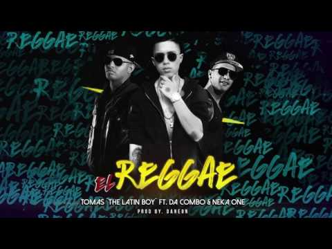Tomas The Latin Boy   EL REGGAE Official Audio