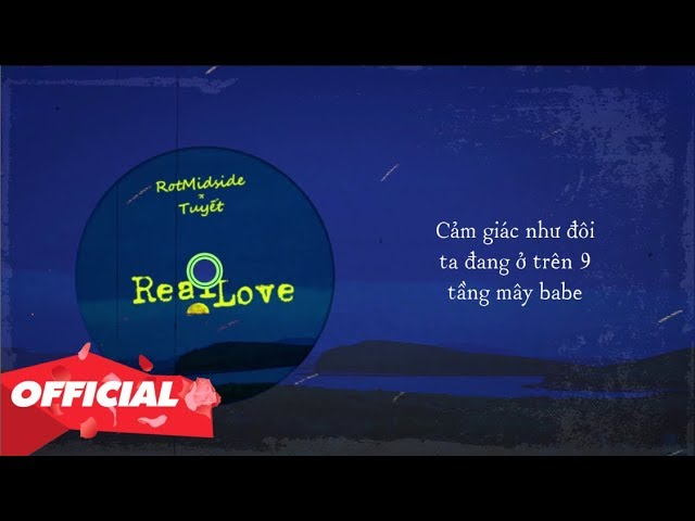 Real Love - Rot Midside × Tuyết (Official Lyric Video)