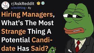 Cringeworthy Things People Have Done In Job Interviews (r/AskReddit)