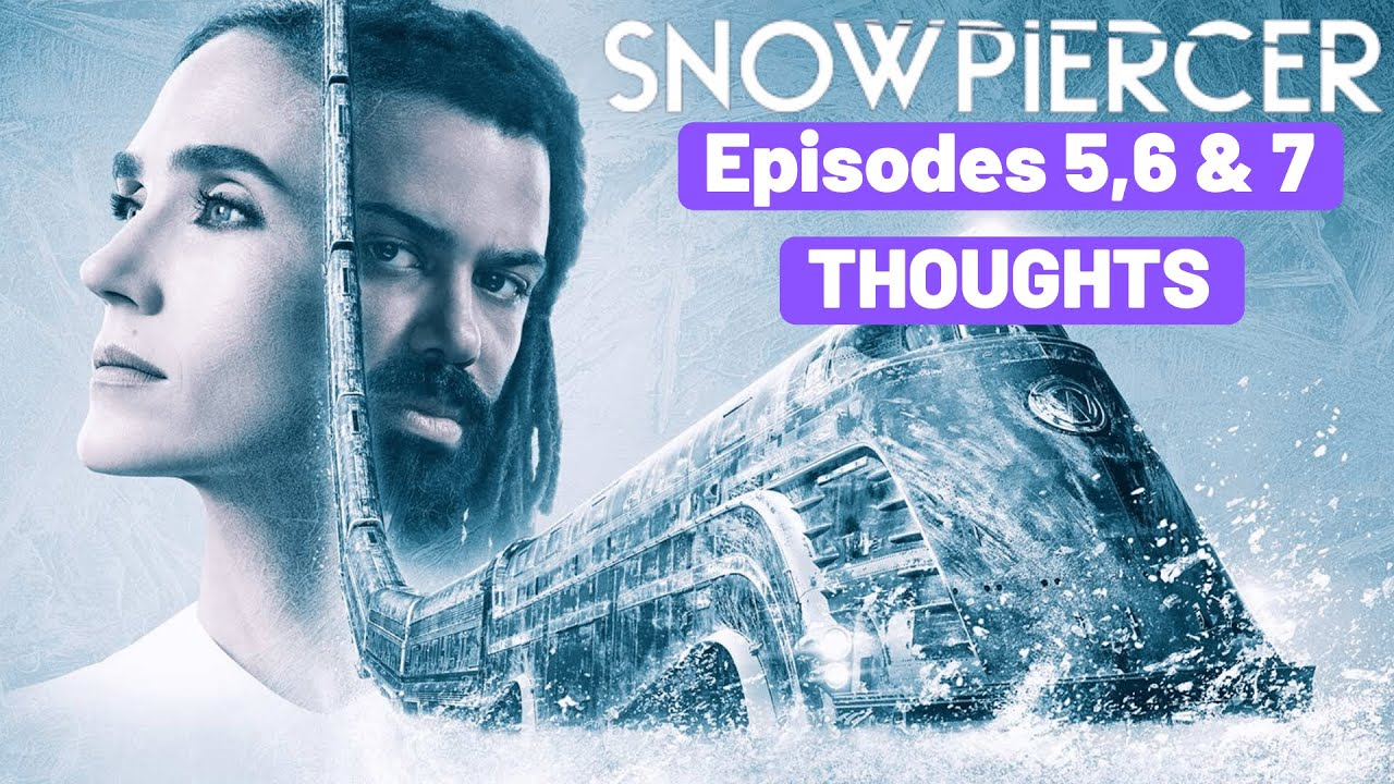 Snowpiercer Season 1 Episode 5, 6 & 7 THOUGHTS