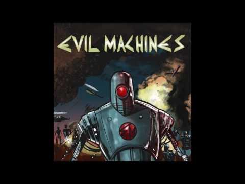 Evil Machines - Evil Machines (2017)