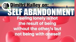 Dimitri Halley on Self Abandonment