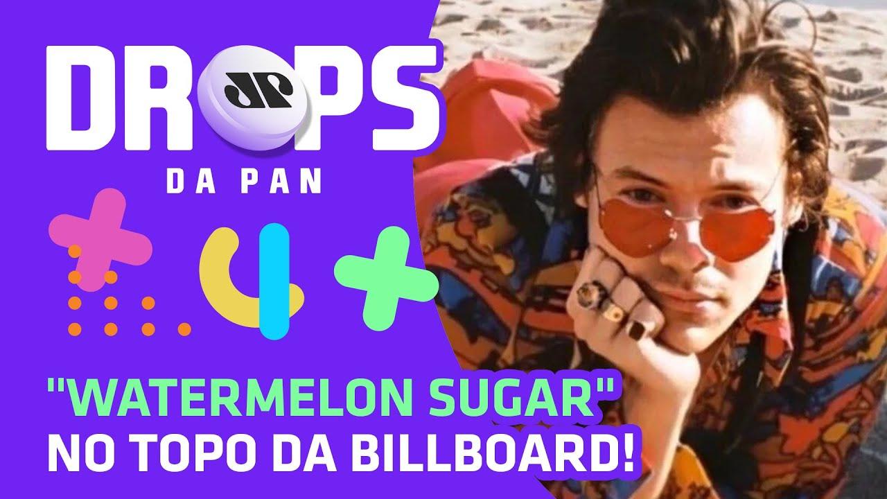 Harry Styles emplaca Watermelon Sugar | DROPS da Pan - 12/08/20