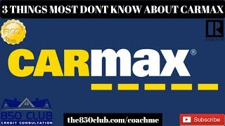 3 Things Most People Don't Know About Carmax - MyFICO,Budget,Installment Loans,Report,Interest Rates