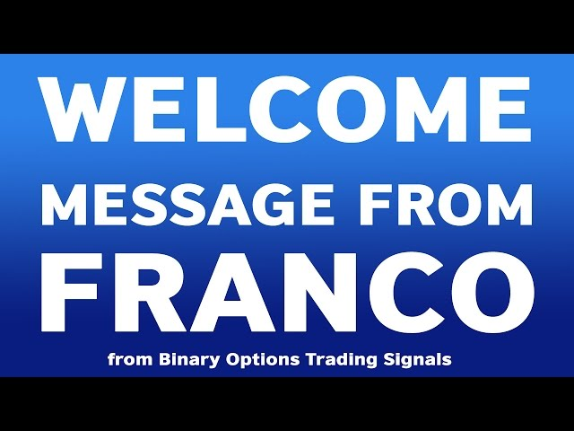 Binary Options Trading Signals - Francos welcome message