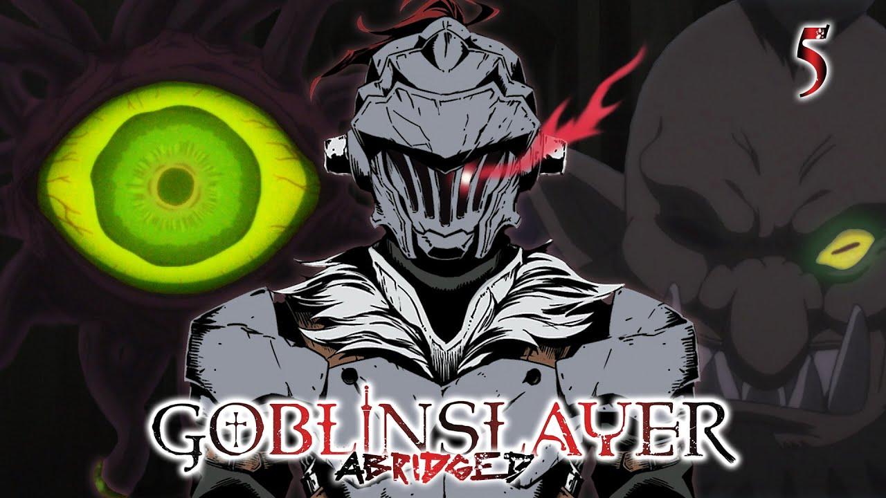 Download Goblin Slayer Abridged (Goblin Slayer Parody) - Episode 5