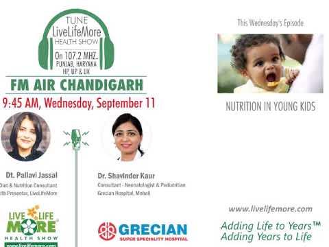 Live Life More Show - Nutrition In Young Kids   Dr Shavinder Kaur   Dt Pallavi Jassal   Grecian