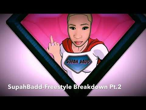 SupahBadd- Freestyle Breakdown Pt.2 (prod by Mykel)
