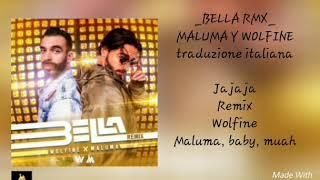 BELLA RMX - MALUMA Y WOLFINE - (traduzione/lyrics italiano)