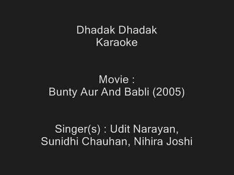 Dhadak Dhadak - Karaoke - Bunty Aur And Babli (2005) - Udit Narayan, Sunidhi Chauhan, Nihira Joshi