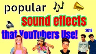 POPULAR SOUND EFFECTS YOUTUBERS USE 2018!