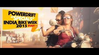 PowerDrift Specials | India Bike Week 2015 | Part 1