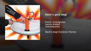 Mach´s ganz weg! (Sonicson Remix)