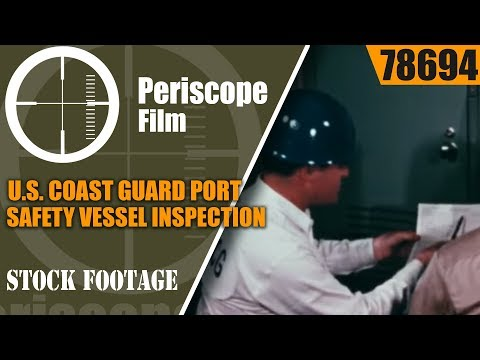 U.S. COAST GUARD PORT SAFETY VESSEL INSPECTION HISTORIC FILM