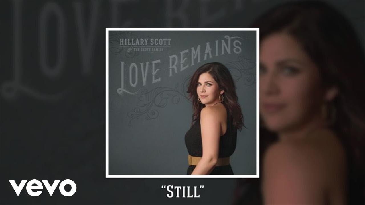 Hillary Scott The Scott Family Still Audio Youtube