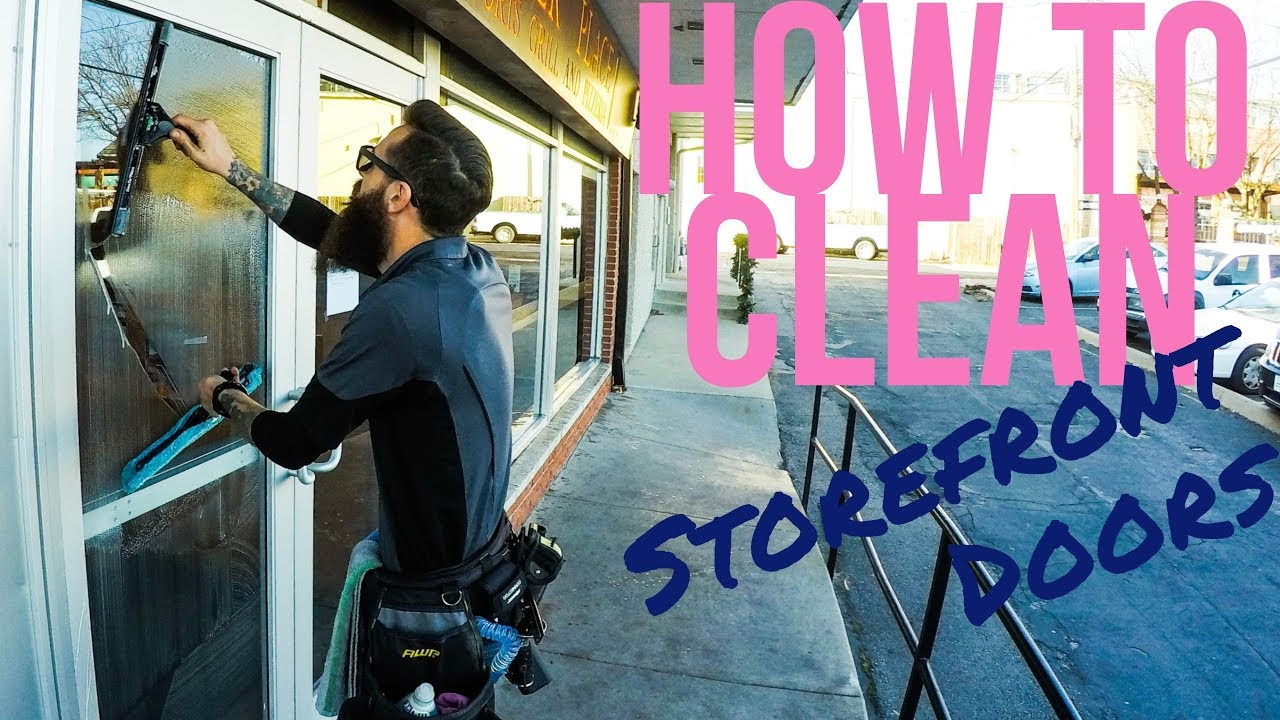 How To Clean Windows Professionally - Storefront Doors