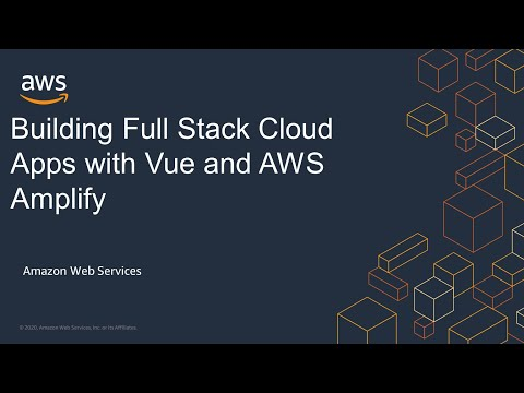 Building Full Stack Cloud Apps with Vue and AWS Amplify