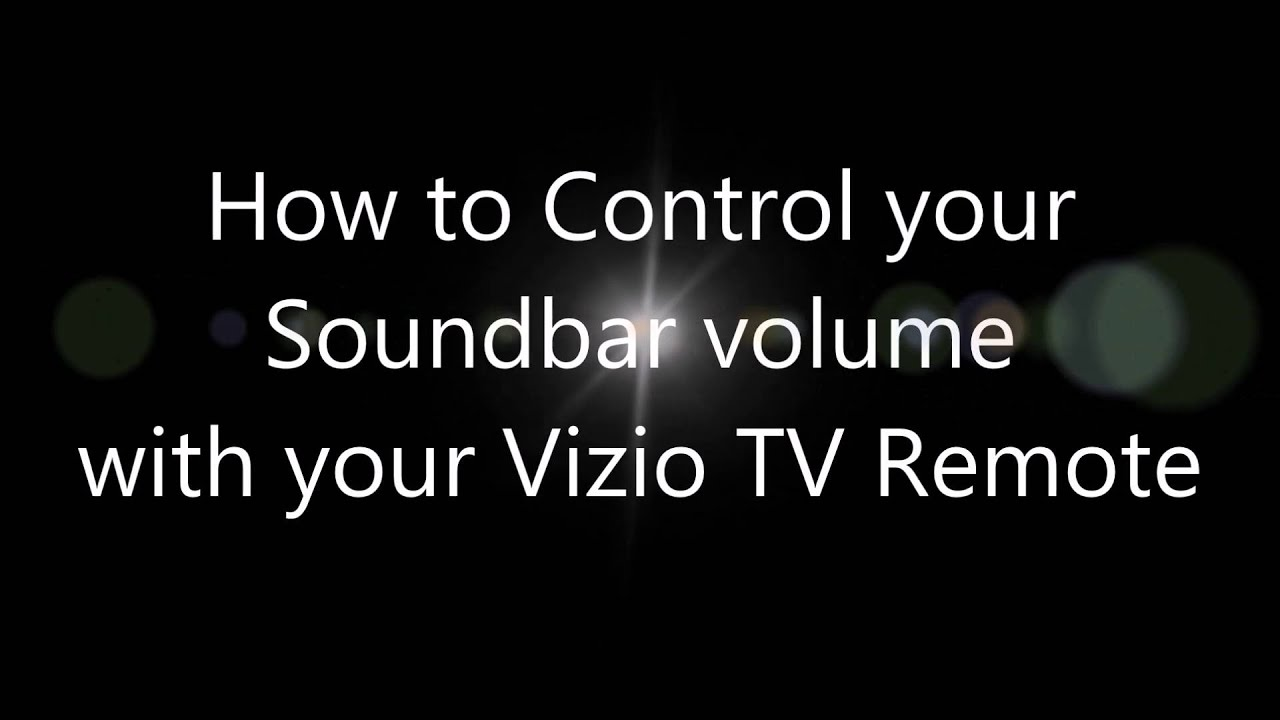 How to control the volume of your soundbar with your Vizio TV Remote