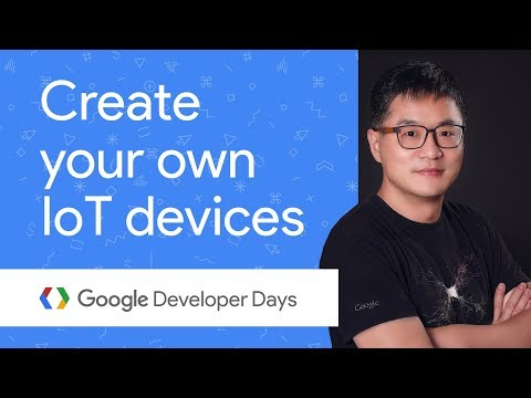Hands-on with Android Things and Creating Your Own IoT Devices (GDD China '17)