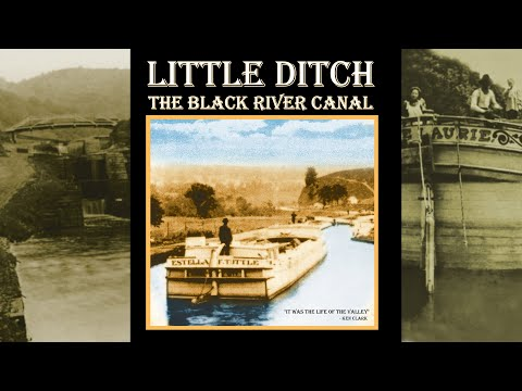 Little Ditch The Black River Canal (2007) Full Documentary - Built after the Erie Canal, NY history