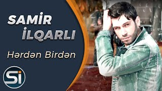 Samir ilqarli - Herden Birden 2021 (Official Audio)