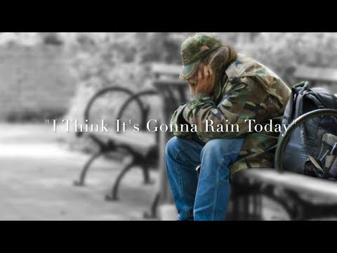 I Think It's Going To Rain Today -  Randy Newman