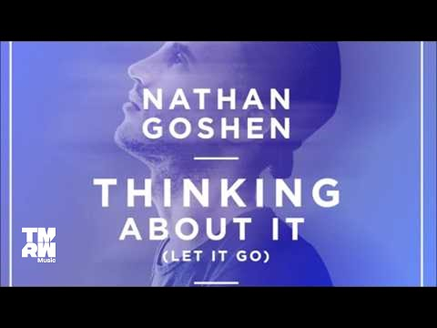 Nathan Goshen - Thinking About It (Let It Go)