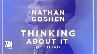 Скачать Nathan Goshen Thinking About It Let It Go