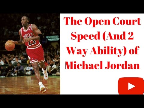 The Open Court Speed (and 2 way ability) of Michael Jordan
