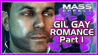 Mass Effect Andromeda 💖 Gil Gay Romance with Male Ryder - Part 1