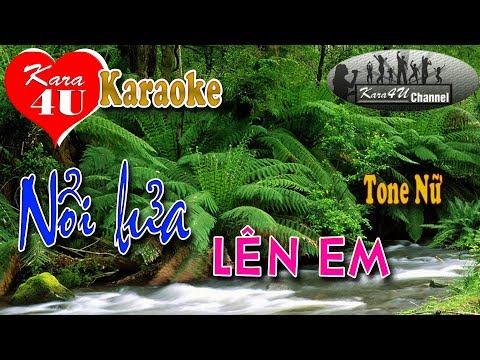 Nổi lửa lên em Karaoke (Tone nữ) - Beat hay [Kara4U]