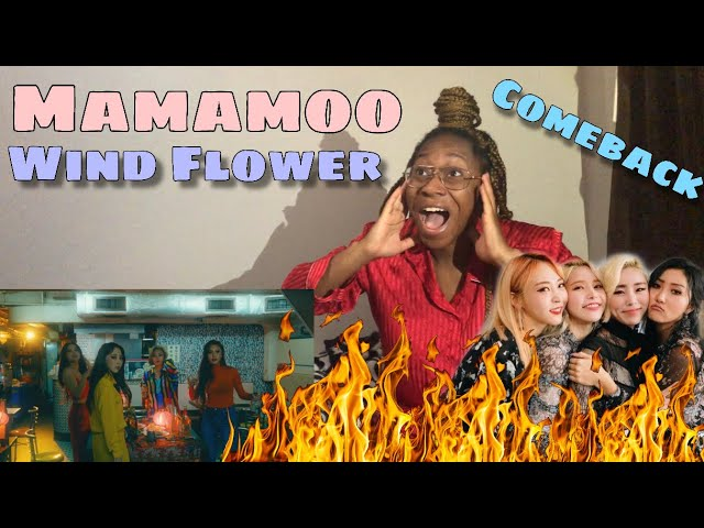 FIRST TIME REACTING TO MAMAMOO (???) WIND FLOWER COMEBACK REACTION MV