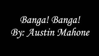 Banga! Banga! - Austin Mahone (Ringtone)