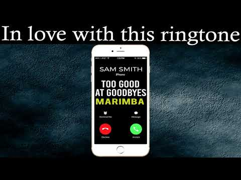 Latest iPhone Ringtone - Too Good At Goodbyes Marimba Remix Ringtone - Sam Smith