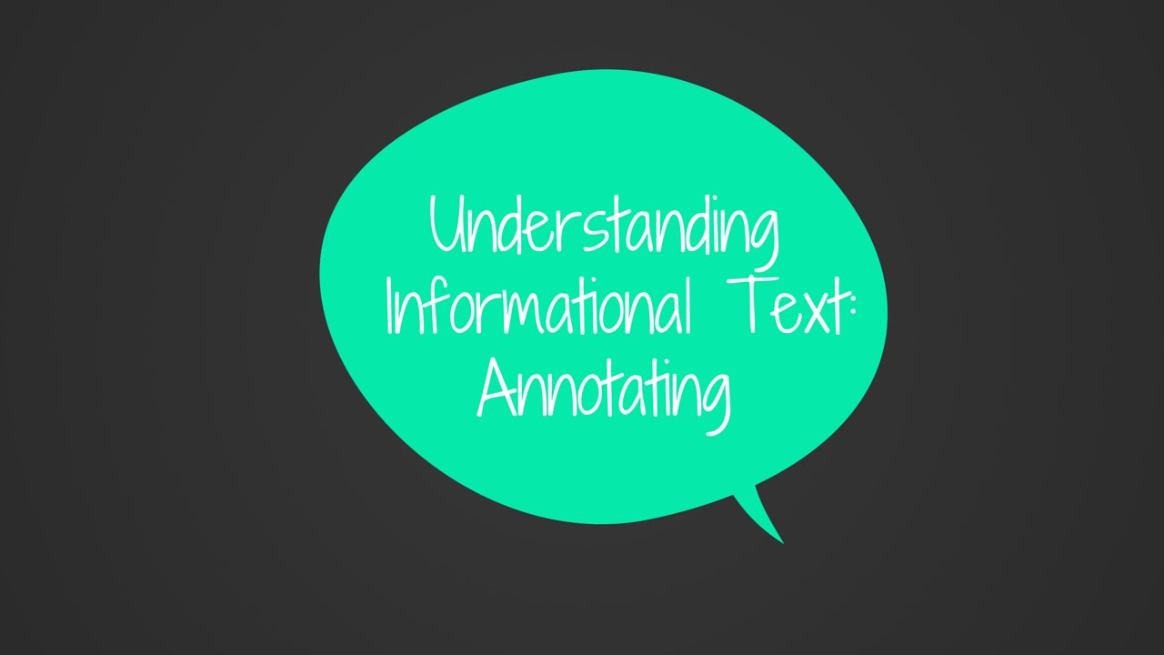 Understandingrmational Text: How To Annotate Text