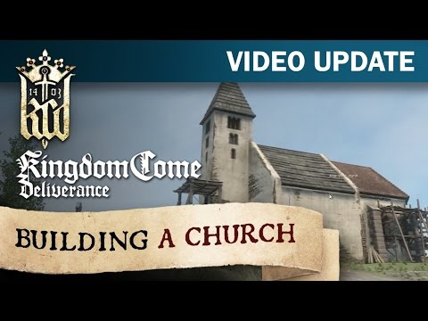 Kingdom Come: Deliverance - Video Update #11 about Building the Church