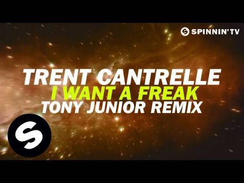 Trent Cantrelle - I Want A Freak (Tony Junior Remix) [Available October 29]