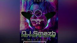 DJ Smazh x K'Millian- No More Love (DJ Smazh Remix 2020)