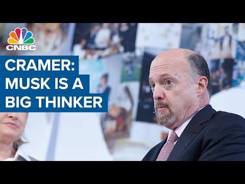 Jim Cramer: Tesla CEO Elon Musk is a 'big thinker' – CNBC Television