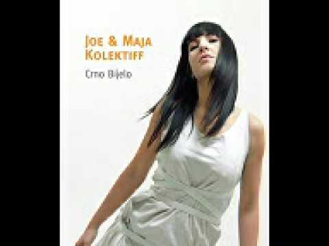 Joe & Maja Kolektiff - Želim ti sve