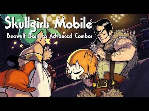 Skullgirls Mobile - Beowulf Basic To Advanced Combos