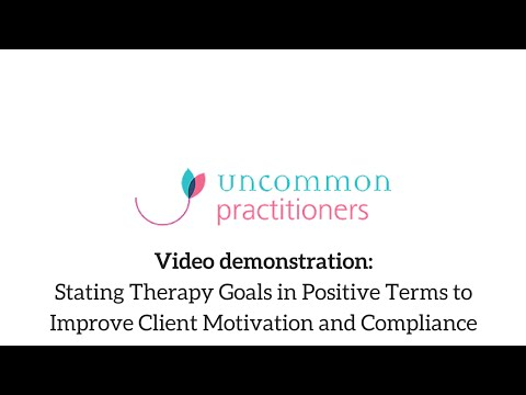 Stating Therapy Goals In Positive Terms To Improve Client Motivation And Compliance