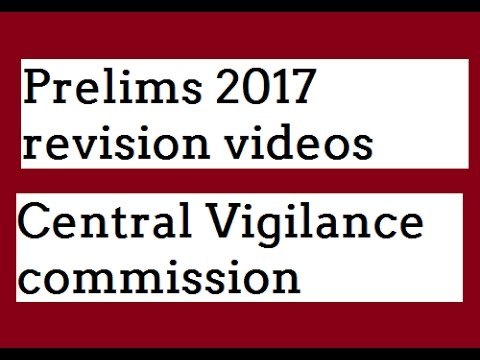 Prelims 2017 revision video series - Central Vigilance Commission [CVC]