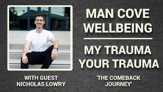 The Comeback Journey - My Trauma, Your Trauma - Interview - Series 3 - Epi 5 #Podcast