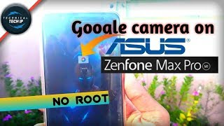 How to install Google camera mod on ASUS Zenphone max pro M1 without rooting your device...